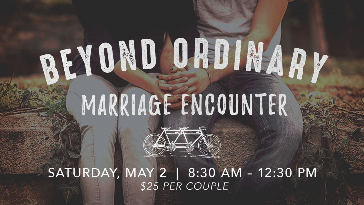Beyond Ordinary Marriage Encounter need childcare